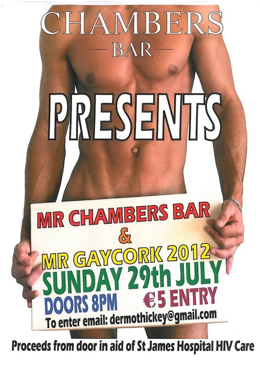 Mr Gay Cork & Mr Chambers Bar is being held in Chambers on July 29th 2012.
